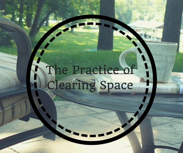 The Practice of Clearing Space